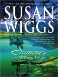 Book Cover Image. Title: Summer at Willow Lake (Lakeshore Chronicles Series #1), Author: Susan Wiggs