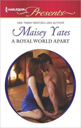 A Royal World Apart (Harlequin Presents Series #3106)