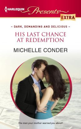 His Last Chance at Redemption (Harlequin Presents Extra Series #226)