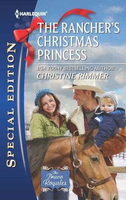 The Rancher's Christmas Princess (Harlequin Special Edition Series #2229)