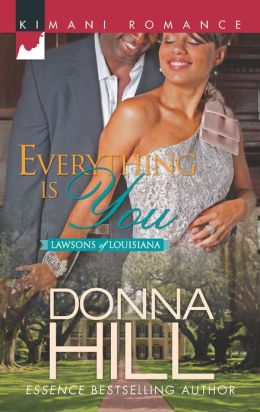 Everything Is You (Harlequin Kimani Romance Series #309)