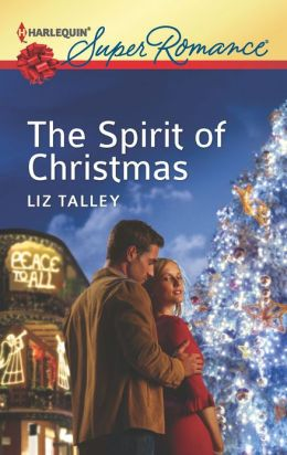 The Spirit of Christmas (Harlequin Super Romance Series #1818)
