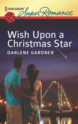 Wish Upon a Christmas Star (Harlequin Super Romance Series #1822)