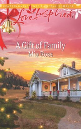 A Gift of Family (Love Inspired Series)