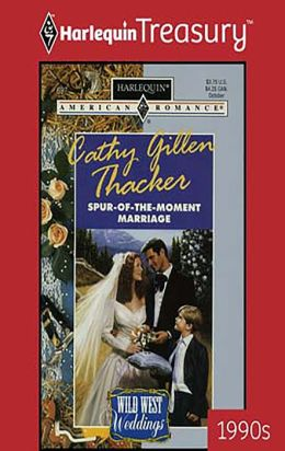 Spur-of-the-Moment Marriage (Wild West Weddings Series)