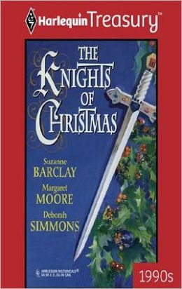 The Knights of Christmas: Kara's Gift/The Twelfth Day of Christmas/A Wish for Noel