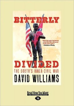 Bitterly Divided: The South's Inner Civil War (Large Print 16pt)