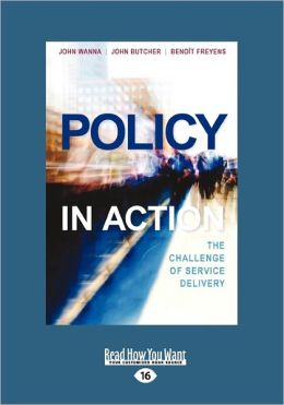 Policy in Action: The Challenge of Service Delivery (Large Print 16pt)