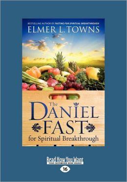 The Daniel Fast For Spiritual Breakthrough (Large Print 16pt)