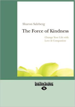 The Force Of Kindness (Large Print 16pt)