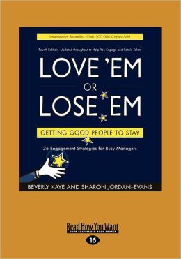 Love 'Em or Lose 'Em: Getting Good People to Stay