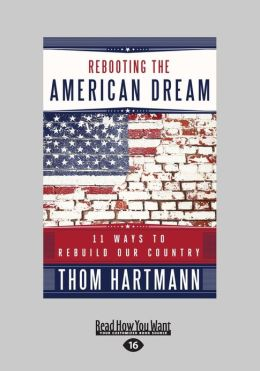 Rebooting the American Dream: 15 Ways to Rebuild Our Country