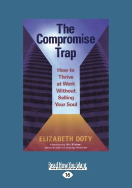 The Compromise Trap: How to Thrive at Work Without Selling Your Soul