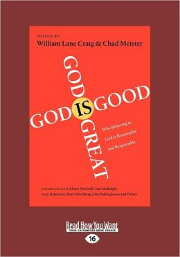 God Is Great, God Is Good: Why Believing in God Is Reasonable and Responsible (Large Print 16pt)