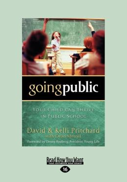 Going Public: Your Child Can Thrive in Public School (Large Print 16pt)