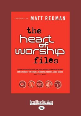 The Heart of Worship Files (Large Print 16pt)