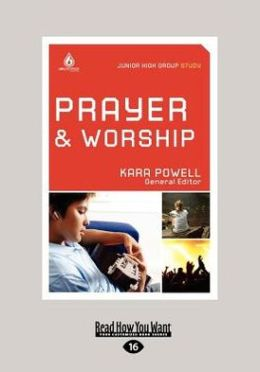 Prayer & Worship: Junior High Group Study (Large Print 16pt)