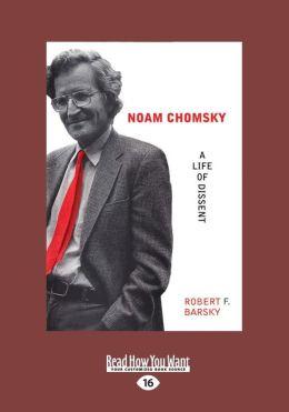 Noam Chomsky: A Life of Dissent (Large Print 16pt)