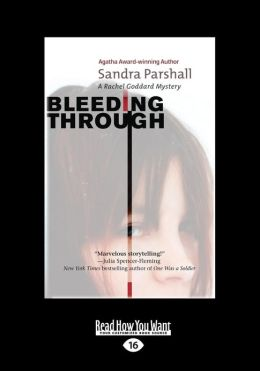 Bleeding Through: A Rachel Goddard Mystery (Large Print 16pt)