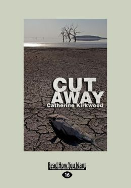 Cut Away: A Novel (Large Print 16pt)