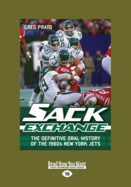 Sack Exchange: The Definitive Oral History of the 1980s New York Jets (Large Print 16pt)