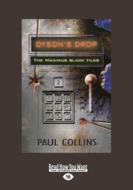 Dyson's Drop: Book 2 in The Maximus Black Files (Large Print 16pt)
