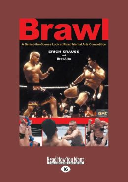 Brawl: A Behind-The-Scenes Look at Mixed Martial Arts Competition (Large Print 16pt)
