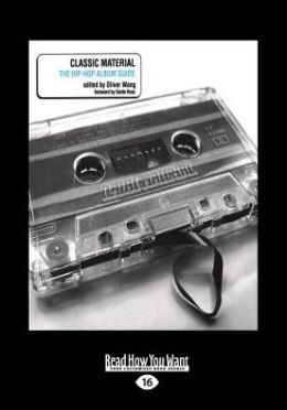 Classic Material: The Hip-Hop Album Guide (Large Print 16pt)
