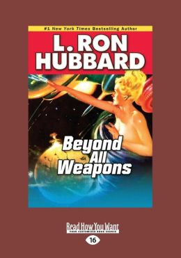 Beyond All Weapons (Large Print 16pt)