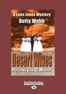 Desert Wives: A Lena Jones Mystery (Large Print 16pt)
