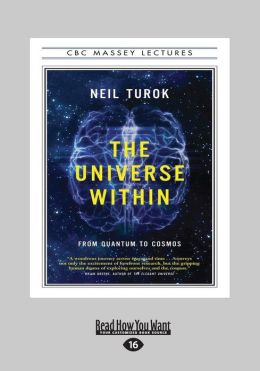The Universe Within: From Quantum to Cosmos (Large Print 16pt)