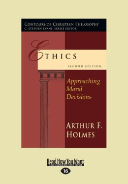 Ethics: Approaching Moral Decisions (Large Print 16pt)