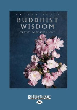 Buddhist Wisdom: The Path to Enlightenment (Large Print 16pt)