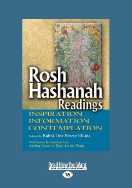 Rosh Hashanah Readings: Inspiration, Information and Contemplation (Large Print 16pt)