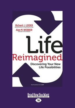 Life Reimagined: Discovering Your New Life Possibilities (Large Print 16pt)