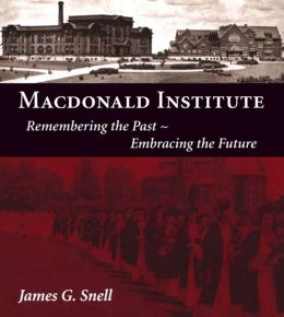 Macdonald Institute: Remembering the Past, Embracing the Future