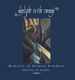 Daylight in the Swamp: Memoirs of Selwyn Dewdney