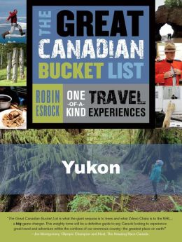The Great Canadian Bucket List -- Yukon