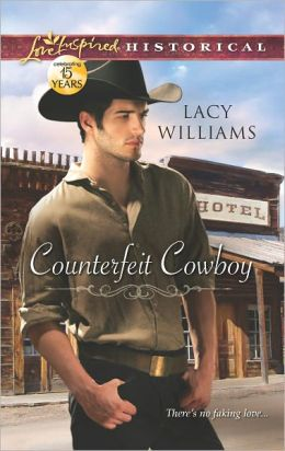 Counterfeit Cowboy (Love Inspired Historical Series)