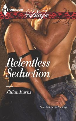 Relentless Seduction (Harlequin Blaze Series #733)