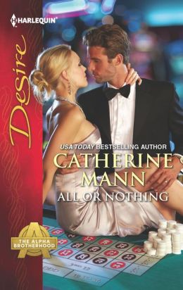 All or Nothing (Harlequin Desire Series #2203)