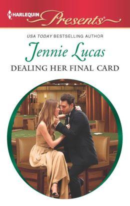 Dealing Her Final Card (Harlequin Presents Series #3116)
