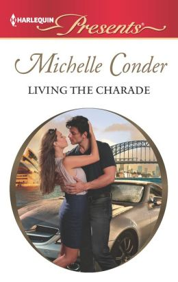 Living the Charade (Harlequin Presents Series #3120)