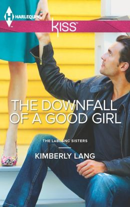 The Downfall of a Good Girl (Harlequin Kiss Series #2)