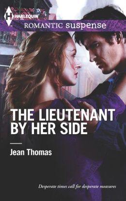 The Lieutenant by Her Side (Harlequin Romantic Suspense Series #1742)