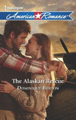 The Alaskan Rescue (Harlequin American Romance Series #1440)