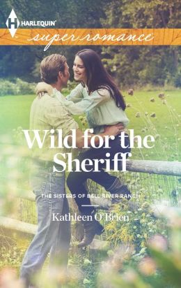Wild for the Sheriff (Harlequin Super Romance Series #1830)