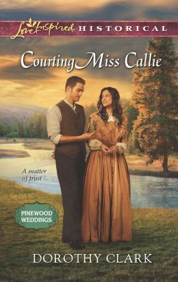 Courting Miss Callie (Love Inspired Historical Series)