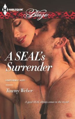 A SEAL's Surrender (Harlequin Blaze Series #739)