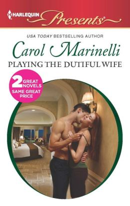 Playing the Dutiful Wife (Harlequin Presents Series #3121)